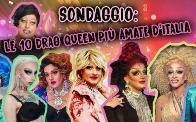 SONDAGGIO: Le 10 Drag Queen più conosciute ed amate d'Italia